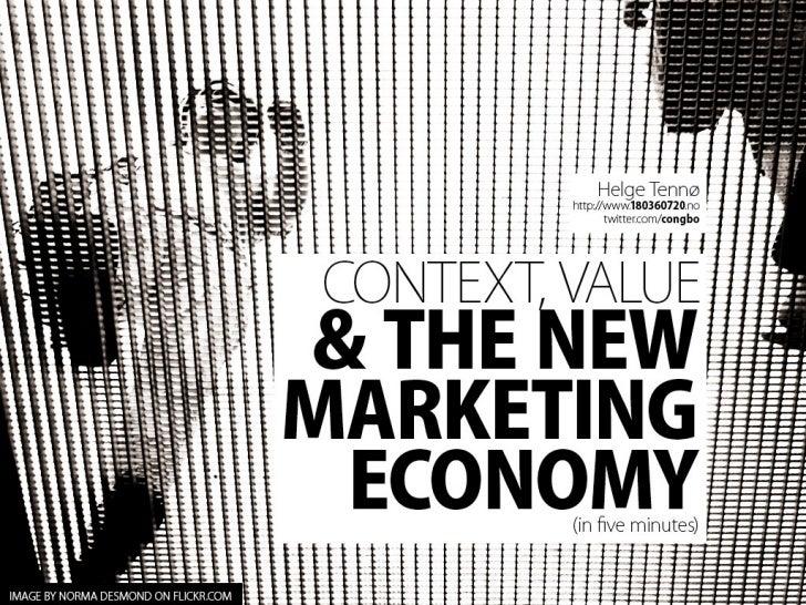 Context, Value & The New Marketing Economy