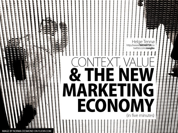 Context, Value & The New Marketing Economy