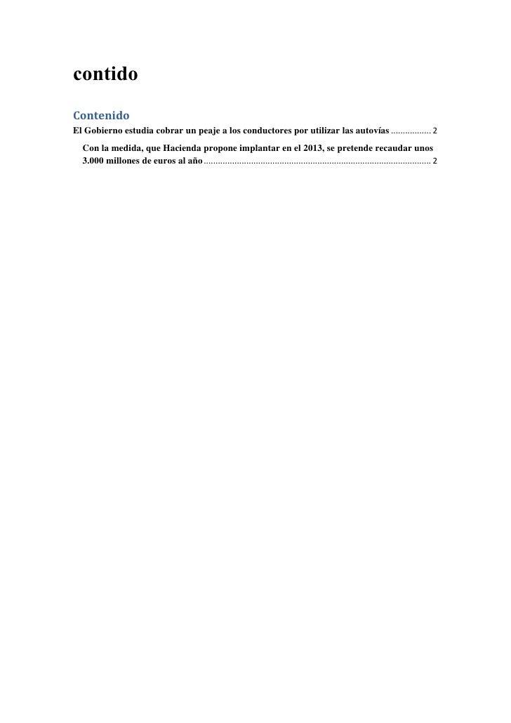 contidoContenidoEl Gobierno estudia cobrar un peaje a los conductores por utilizar las autovías ................. 2  Con l...