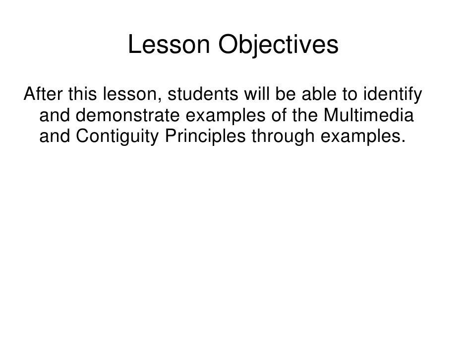 Lesson Objectives After this lesson, students will be able to identify   and demonstrate examples of the Multimedia   and ...