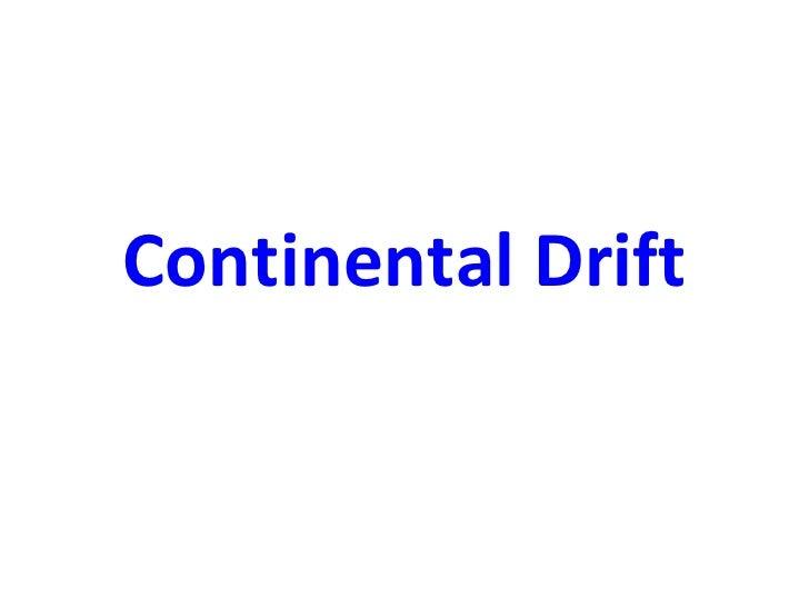 Continental Drift Presentation1