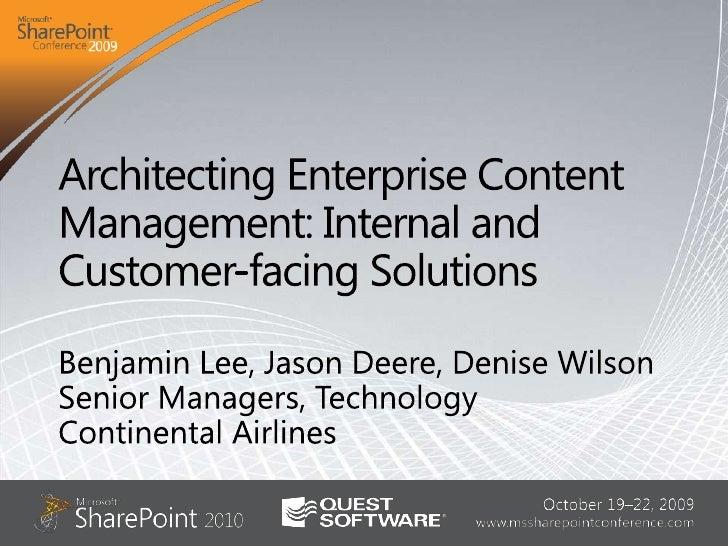Architecting Enterprise Content Management: Internal and Customer-facing Solutions<br />Benjamin Lee, Jason Deere, Denise ...