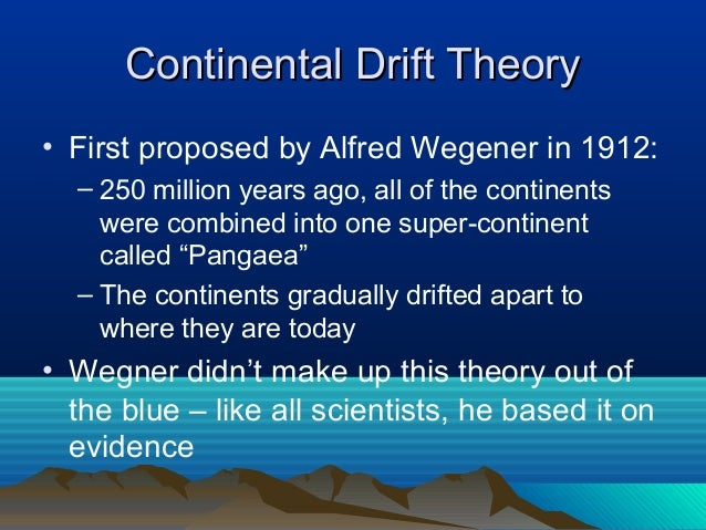theory proof pangaea essay The evidence which gave rise to the theory of continental drift essays related to continental drift 1 drift theory, the super continent pangaea began to.