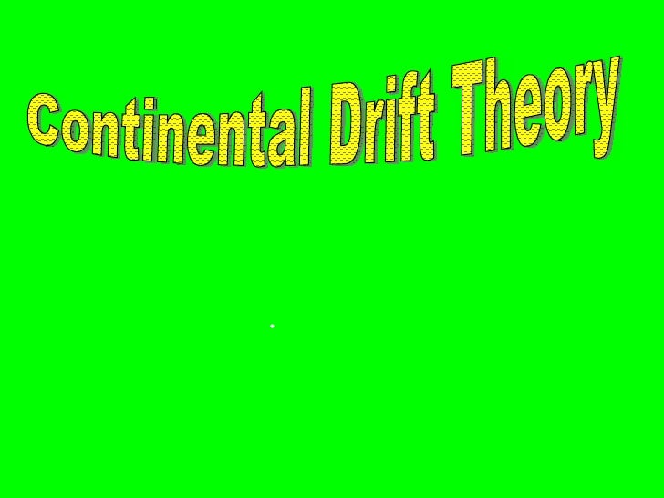  Continental Drift Theory