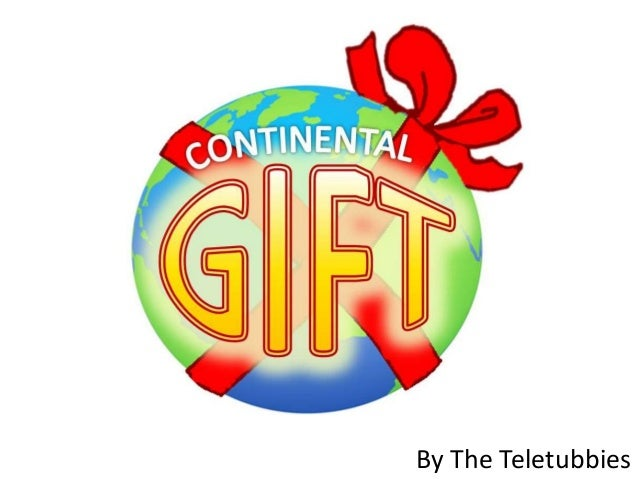 Continental gift