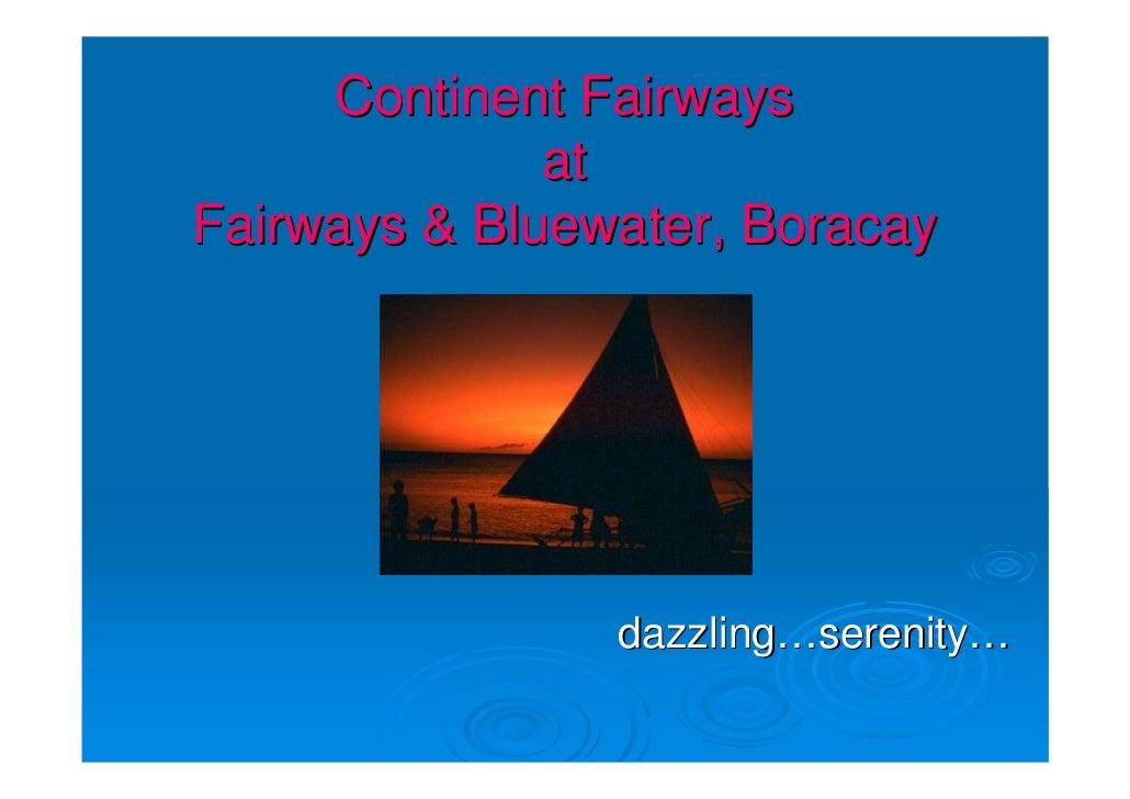 Continent Fairways               at Fairways & Bluewater, Boracay                     dazzling…serenity…