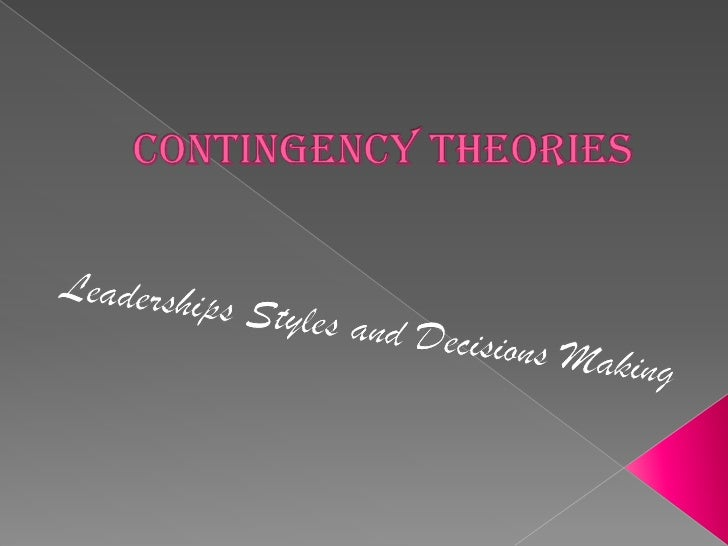 """Contingency theory is a behavioral theory based on their views that  there is no """"one best way"""" to lead an organization, o..."""