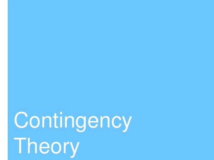 contengency theory Applying contingency theory to international organizations | 9 are repetitive a decision-making procedure based on rules brings efficiency and cost effec.
