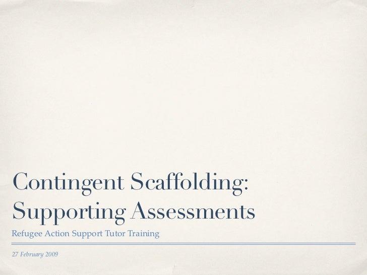 Contingent scaffolding