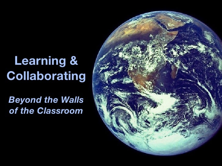 Learning & Collaborating Beyond the Walls of the Classroom