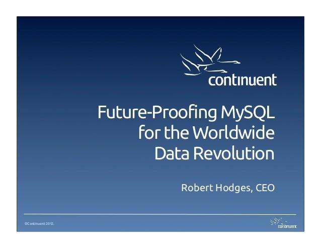 Future-Proofing MySQL                         for the Worldwide                           Data Revolution                 ...