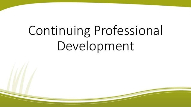 the importance of continuing professional development Continuing professional development (cpd) for healthcare professionals is an important strategic instrument for improving health the department of health identifies cpd as a way of maintaining standards of care improving the health of the nation and recruiting, motivating, and retaining high quality staff1 to this end, direct nhs spending.