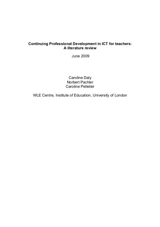 Continuing Professional Development in ICT for teachers: A literature review June 2009  Caroline Daly Norbert Pachler Caro...