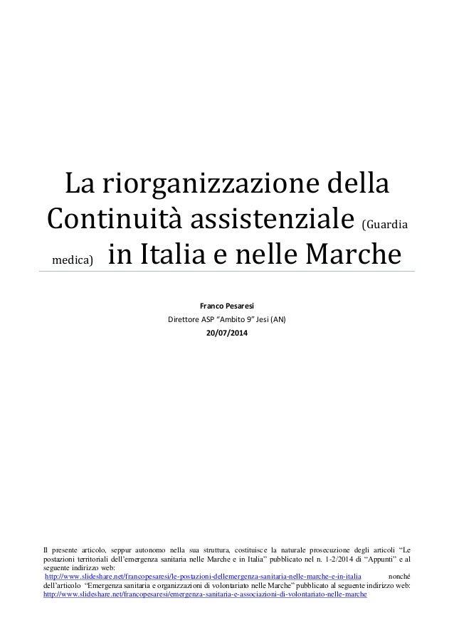 La riorganizzazione della Continuità assistenziale (Guardia medica) in Italia e nelle Marche Franco Pesaresi Direttore ASP...