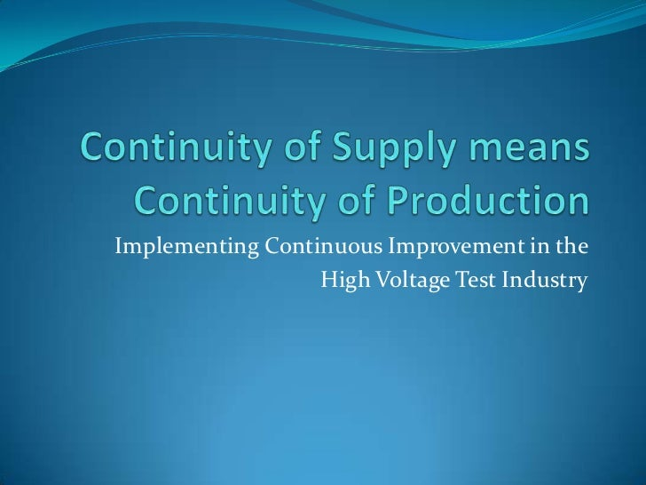 Continuity of supply means continuity of production