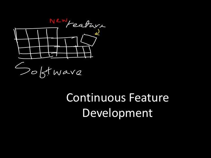 Continuous feature-development