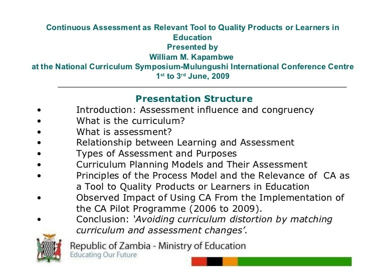 Continuous Assessment as Relevant Tool to Quality Products or Learners in Education Presented by William M. Kapambwe  at t...