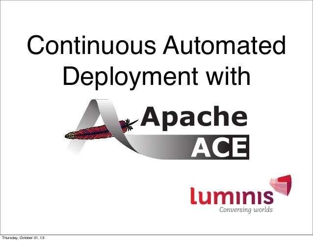 Continuous Automated Deployment with  Thursday, October 31, 13