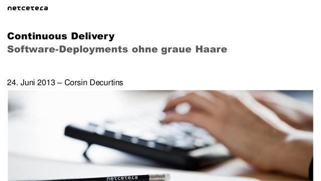 Software-Deployments ohne graue HaareContinuous Delivery24. Juni 2013 – Corsin Decurtins