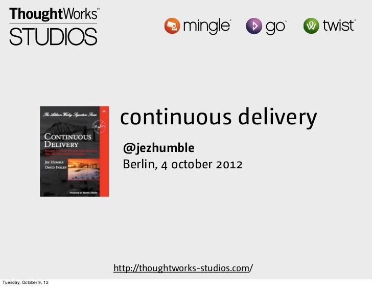 continuous delivery                           @jezhumble                           Berlin, 4 october 2012                 ...