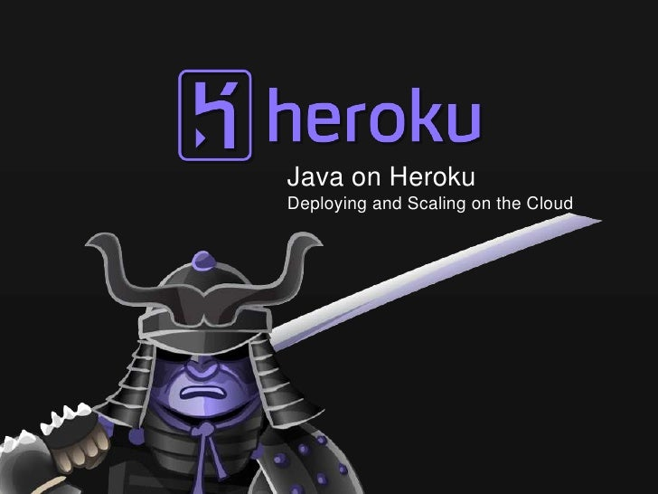 Java on HerokuDeploying and Scaling on the Cloud
