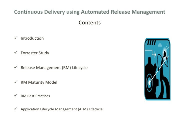 Continuous Delivery using Automated Release Management                                    Contents Introduction Forreste...