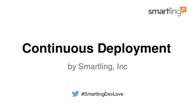 Continuous Deployment by Smartling, Inc #SmartlingDevLove