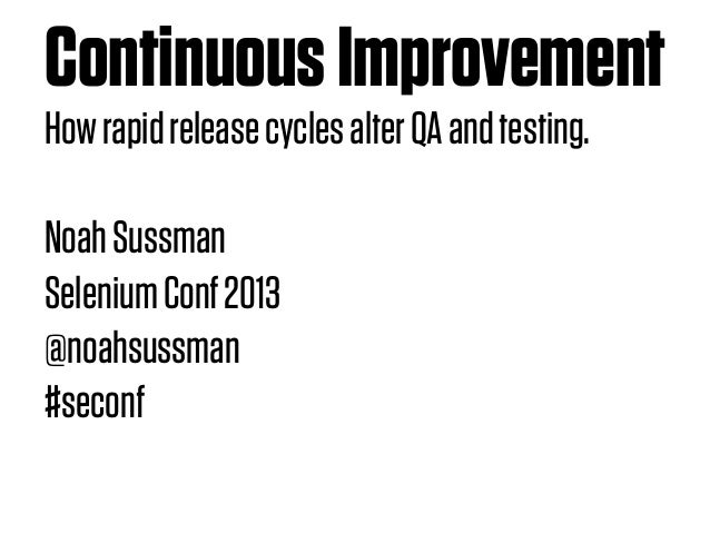Continuous improvement - Selenium Conf 2013