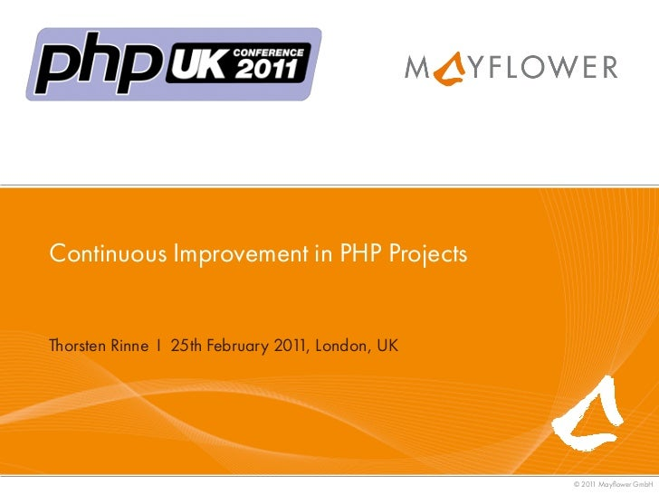 Continuous Improvement in PHP Projects - PHP UK Conference 2011
