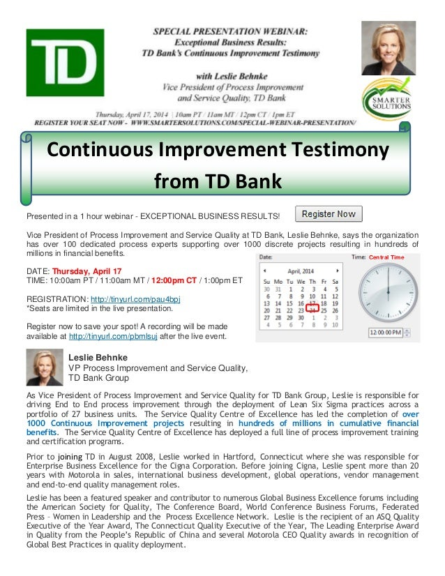 Continuous Improvement Testimony from TD Bank Presented in a 1 hour webinar - EXCEPTIONAL BUSINESS RESULTS! Vice President...