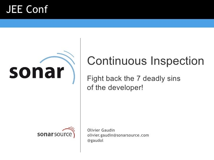 JEE Conf           Continuous Inspection           Fight back the 7 deadly sins           of the developer!           Oliv...