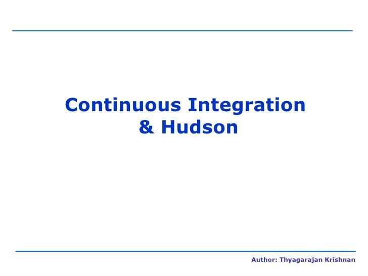 Continuous Integration  & Hudson