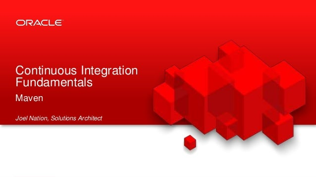 Continuous Integration Fundamentals: Maven - OFM Canberra July 2014