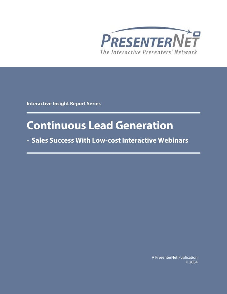 Interactive Insight Report SeriesContinuous Lead Generation- Sales Success With Low-cost Interactive Webinars             ...