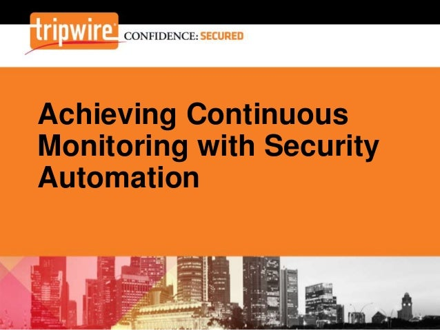 Achieving Continuous Monitoring with Security Automation