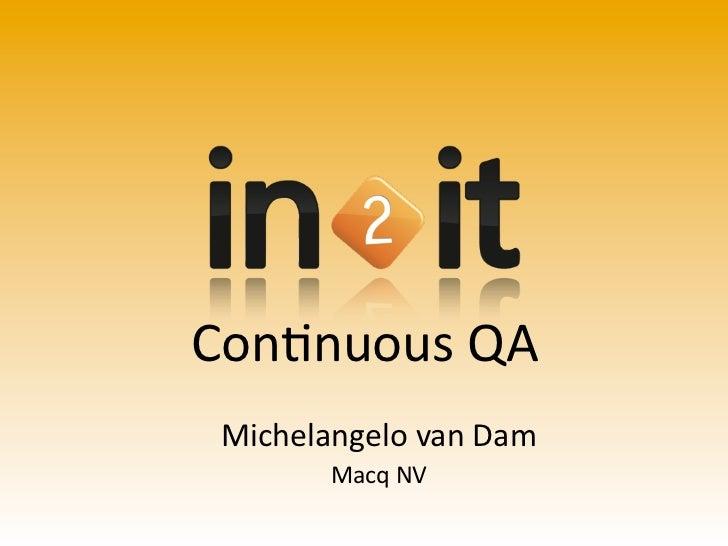 Con$nuous QA Michelangelo van Dam          Macq NV