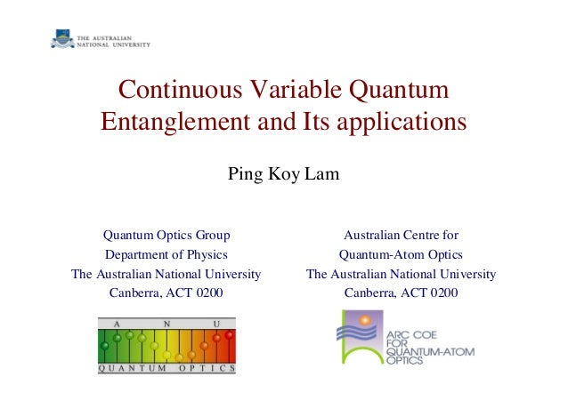 Continuous Variable Quantum Entanglement and Its applications Quantum Optics Group Department of Physics The Australian Na...