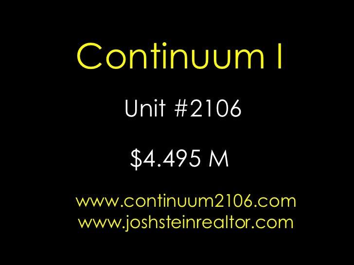 Continuum I Unit #2106 www.continuum2106.com www.joshsteinrealtor.com $4.495 M