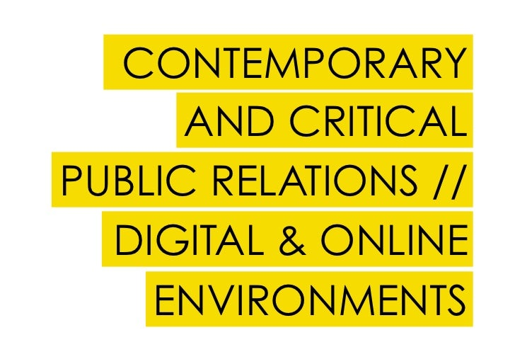 CONTEMPORARY      AND CRITICALPUBLIC RELATIONS //  DIGITAL & ONLINE    ENVIRONMENTS