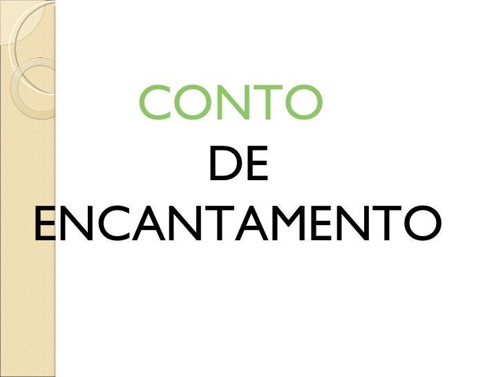 CONTO   DE ENCANTAMENTO