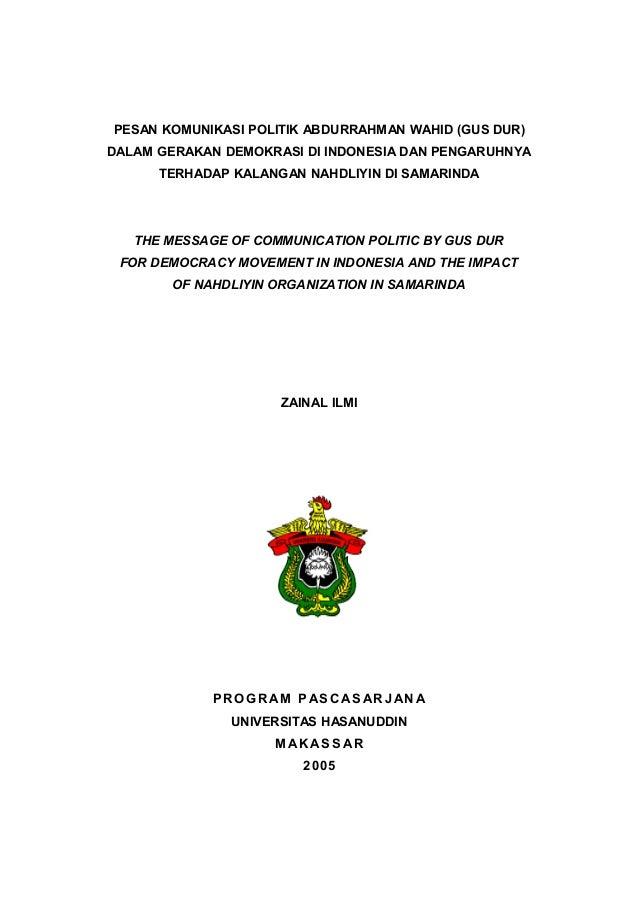 PESAN KOMUNIKASI POLITIK ABDURRAHMAN WAHID (GUS DUR)DALAM GERAKAN DEMOKRASI DI INDONESIA DAN PENGARUHNYA      TERHADAP KAL...