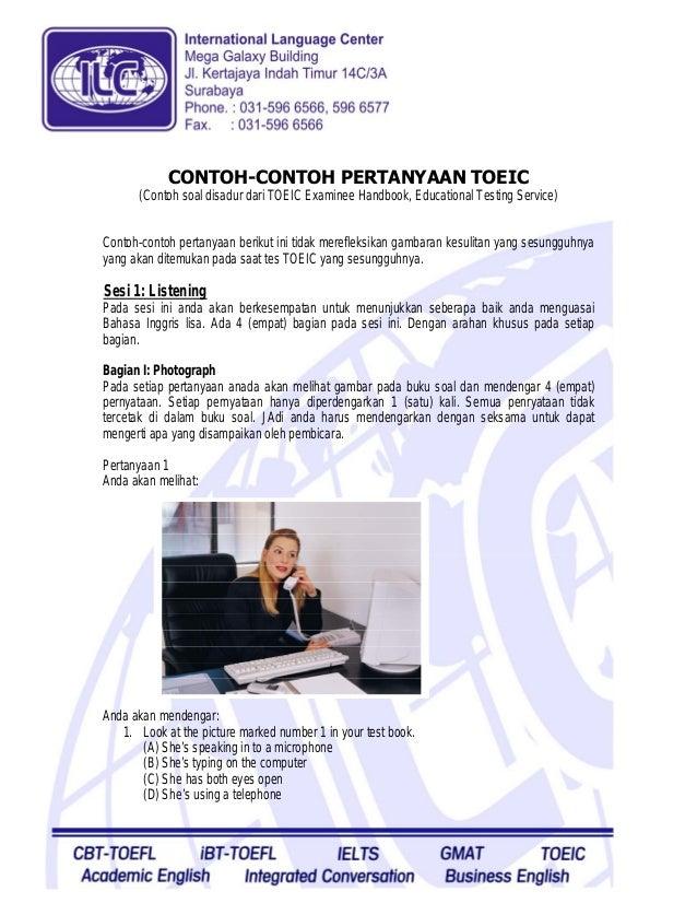 CONTOH-CONTOH PERTANYAAN TOEIC       (Contoh soal disadur dari TOEIC Examinee Handbook, Educational Testing Service)Contoh...