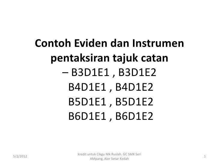Contoh Eviden dan Instrumen             pentaksiran tajuk catan                – B3D1E1 , B3D1E2                 B4D1E1 , ...