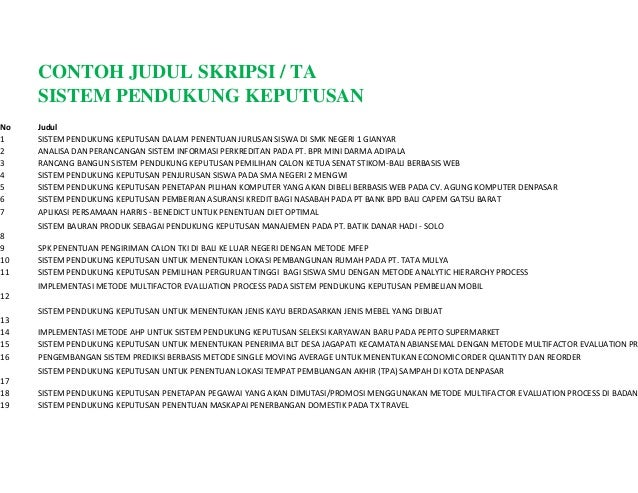 CONTOH JUDUL SKRIPSI / TA     SISTEM PENDUKUNG KEPUTUSANNo   Judul1    SISTEM PENDUKUNG KEPUTUSAN DALAM PENENTUAN JURUSAN ...