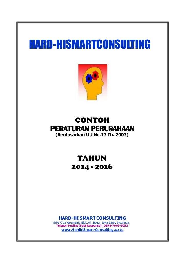 HARD-HISMARTCONSULTING  CONTOH  PERATURANPERUSAHAAN  (BerdasarkanUUNo.13Th.2003)  TAHUN  2014-2016  HARD-HISMARTCONSULTING...