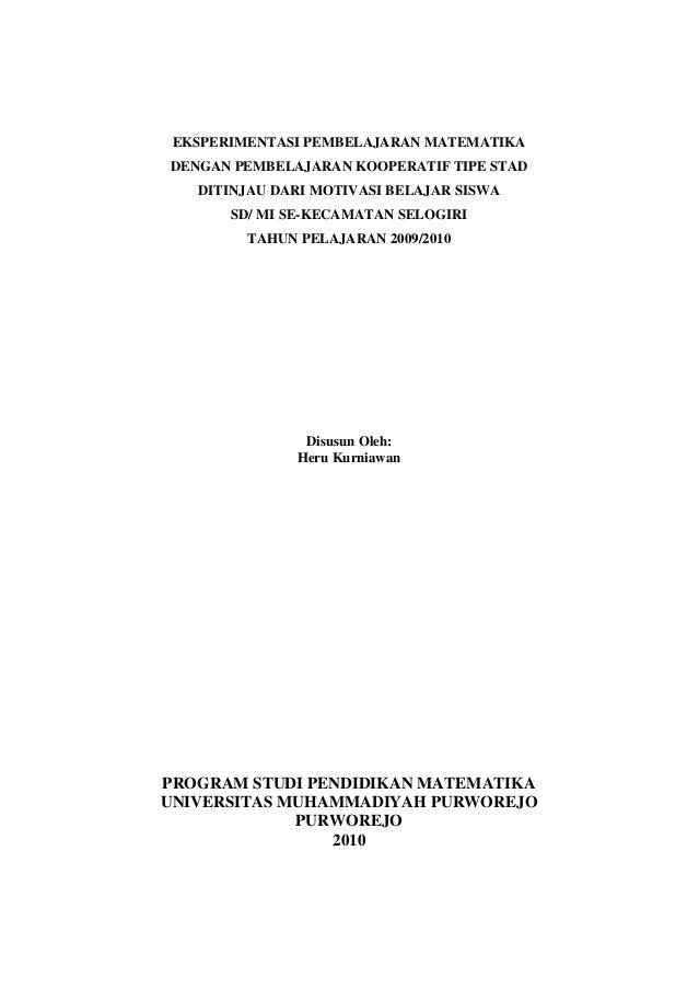 EKSPERIMENTASI PEMBELAJARAN MATEMATIKADENGAN PEMBELAJARAN KOOPERATIF TIPE STADDITINJAU DARI MOTIVASI BELAJAR SISWASD/ MI S...