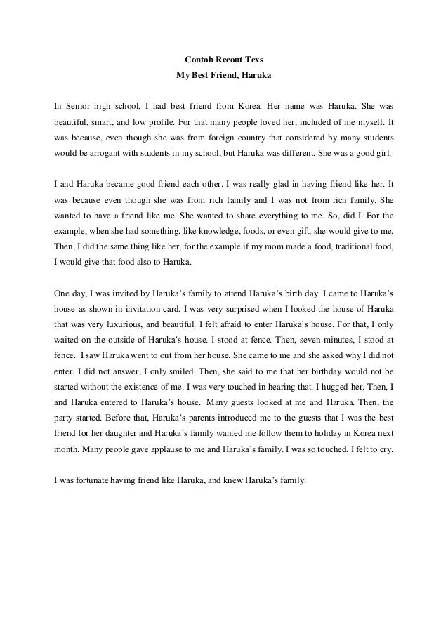 Contoh Recout Texs My Best Friend, Haruka  In Senior high school, I had best friend from Korea. Her name was Haruka. She w...