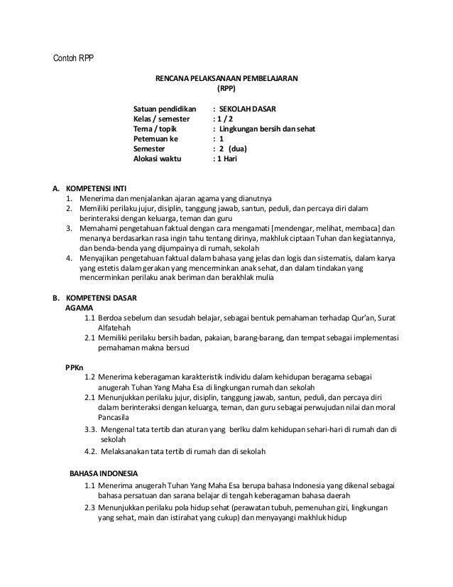 Contoh RPP RENCANA PELAKSANAAN PEMBELAJARAN (RPP) Satuan pendidikan : SEKOLAH DASAR Kelas / semester : 1 / 2 Tema / topik ...