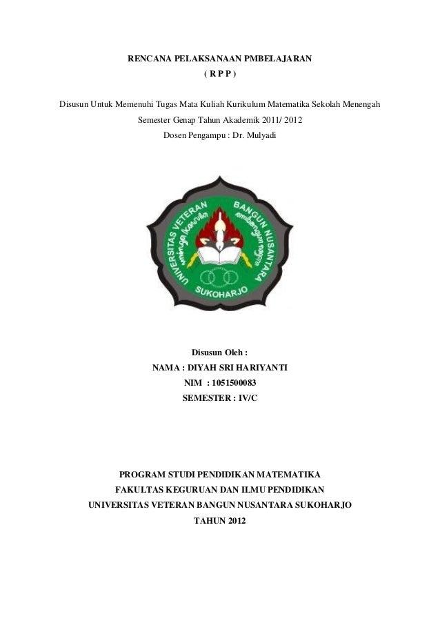 RENCANA PELAKSANAAN PMBELAJARAN (RPP)  Disusun Untuk Memenuhi Tugas Mata Kuliah Kurikulum Matematika Sekolah Menengah Seme...