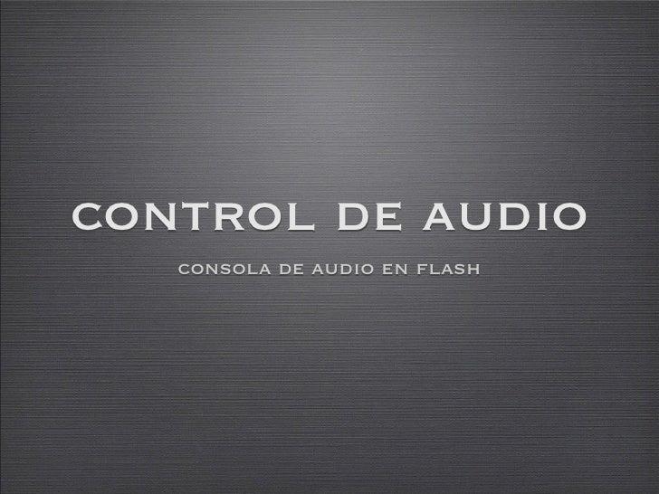 control de audio    consola de audio en flash